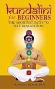 Kundalini For Beginners - The Shortest Path To Self Realization