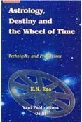 Astrology Destiny and the Wheel of Time