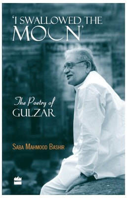 I Swallowed the Moon : The Poetry of Gulzar