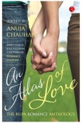 An Atlas of Love : The Rupa Romance Anthology
