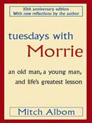 Tuesdays With Morrie An Old Man A Young Man And Life's Greatest