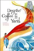 Degree Coffee by the Yard : A Short Biography of Madras