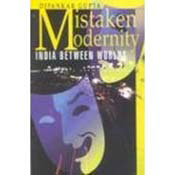 Mistaken Modernity India Between Worlds (Paperback)