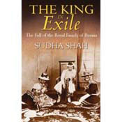 The King in Exile: The Fall of the Royal Family of Burma (Paperb